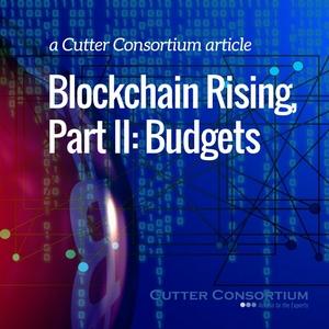 Blockchain Rising, Part II: Budgets