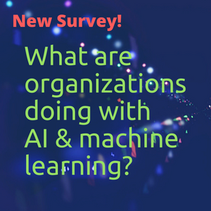 New Survey! AI and Machine Learning