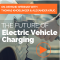 The Future of EV Charging webinar on demand