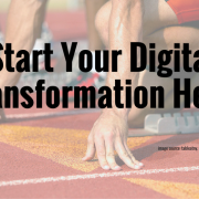 Start Your Digitial Transformation Here.