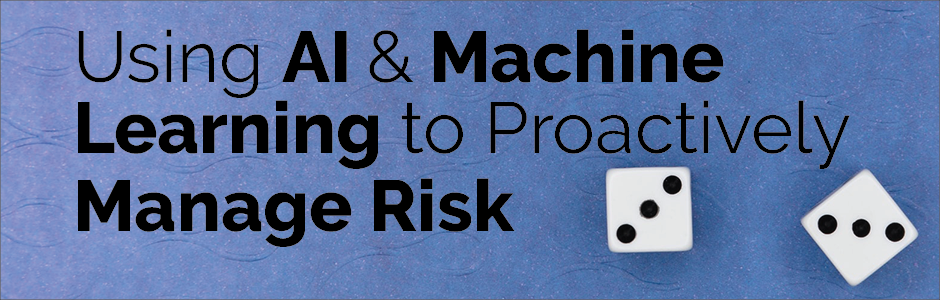 AI-Machine Learning for Risk Management