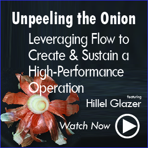 Unpeeling the Onion: Leveraging Flow to Create and Sustain a High-Performance Operation webinar